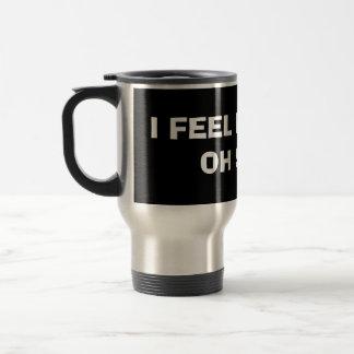 I FEEL PITHY Aluminum Travel Mug