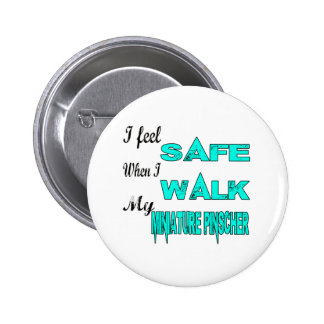 I Feel Safe With My Miniature Pinscher 2 Inch Round Button