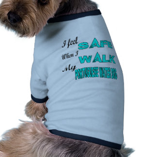 I Feel Safe With My Portuguese water dog Doggie T Shirt