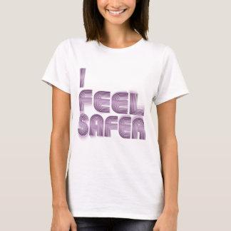 I FEEL SAFER T-Shirt