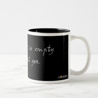 I feel so empty without you Two-Tone coffee mug