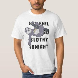 I feel so slothy tonight t shirt