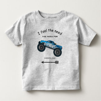I Feel the Need for Speed Arrow & Monster Truck Toddler T-shirt