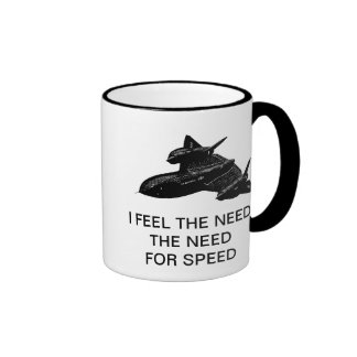 I FEEL THE NEED THE NEED FOR SPEED RINGER COFFEE MUG
