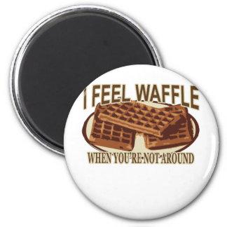 I Feel Waffle . Magnet