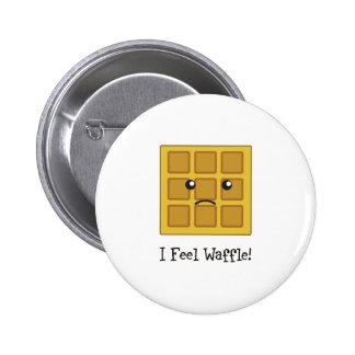 I feel Waffle! Pinback Button