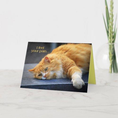 I Feel Your Pain -- Feel Purr-fect Soon Orange Cat Card