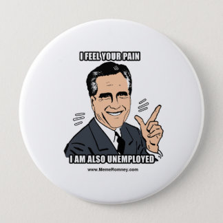 I FEEL YOUR PAIN I'M ALSO UNEMPLOYED BUTTON