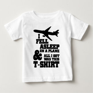 I Fell Asleep on a Plane Baby T-Shirt