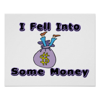 I Fell Into Some Money Poster