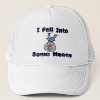 I Fell Into Some Money Trucker Hat