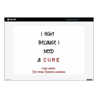"I fight because I need a cure. 15"" Laptop Skin"