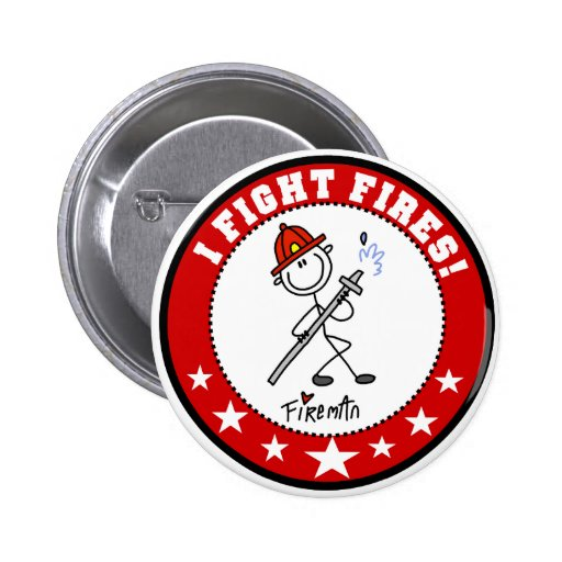 I Fight Fires Firefighter Pin