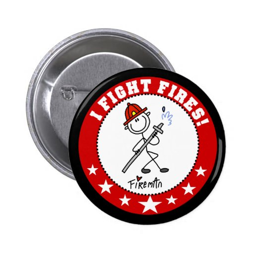 I Fight Fires Firefighter Pinback Buttons
