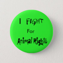 I , FIGHT, For, Animal Rights Button