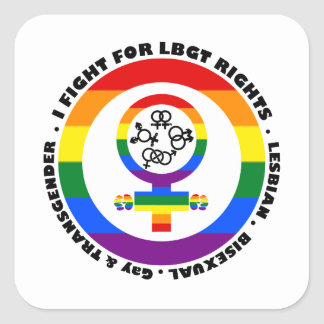 I Fight For LGBT Rights Square Sticker