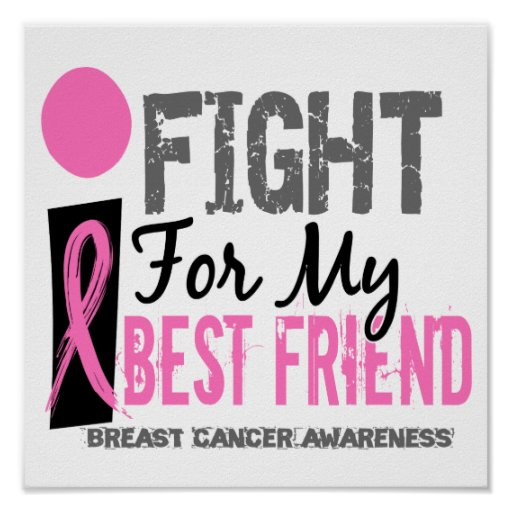 I Fight For My Best Friend Breast Cancer Print
