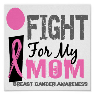 I Fight For My Mom Breast Cancer Poster