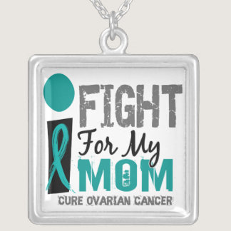 I Fight For My Mom Ovarian Cancer Silver Plated Necklace