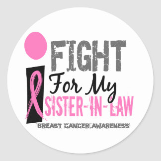 I Fight For My Sister-In-Law Breast Cancer Round Sticker
