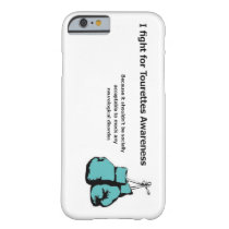 I fight for Tourettes awareness Barely There iPhone 6 Case