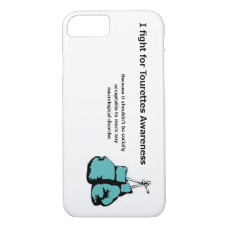 I fight for Tourettes awareness iPhone 7 Case