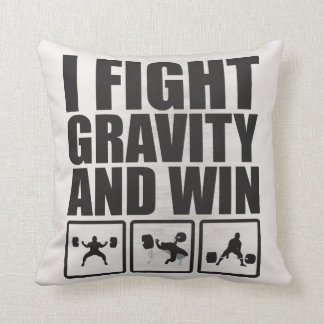I Fight Gravity and Win - Lifting Motivation Throw Pillow