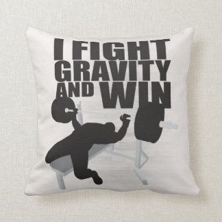 I Fight Gravity and Win - Lifting Motivation Pillows