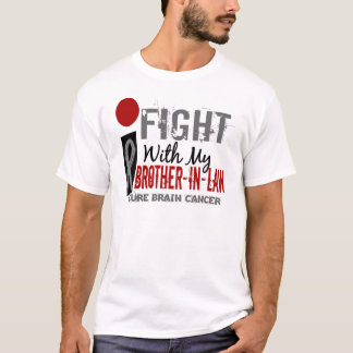 I Fight With My Brother-In-Law Brain Cancer T-Shirt