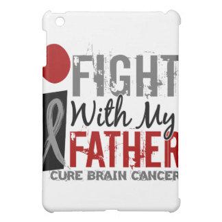 I Fight With My Father Brain Cancer iPad Mini Case