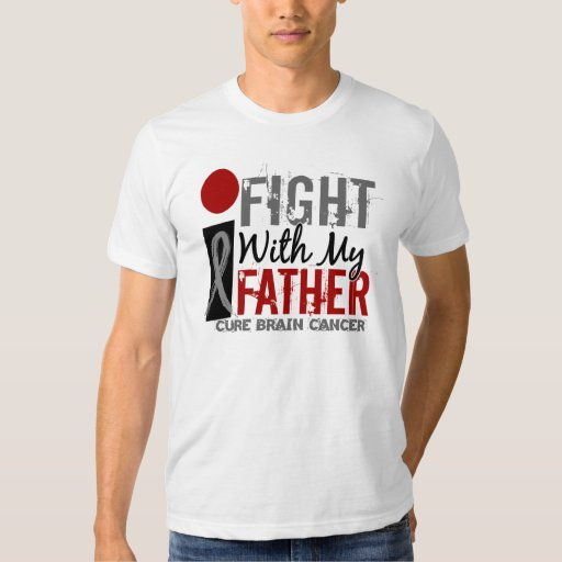 I Fight With My Father Brain Cancer Tshirt