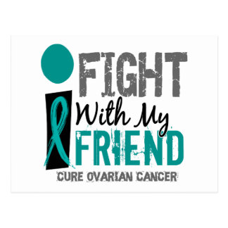 I Fight With My Friend Ovarian Cancer Postcard