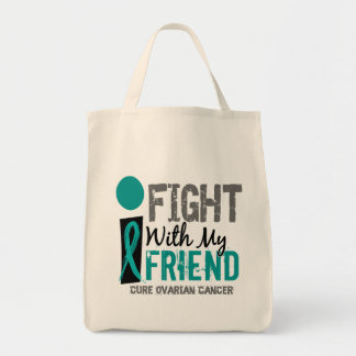 I Fight With My Friend Ovarian Cancer Tote Bag