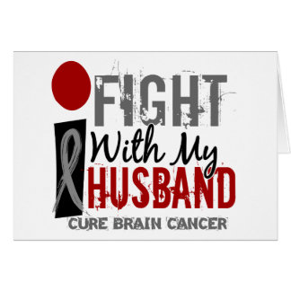 I Fight With My Husband Brain Cancer Card