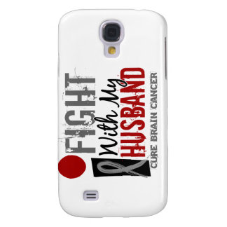 I Fight With My Husband Brain Cancer Samsung Galaxy S4 Cases