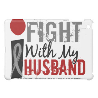 I Fight With My Husband Brain Cancer Cover For The iPad Mini