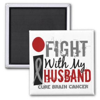 I Fight With My Husband Brain Cancer Fridge Magnet