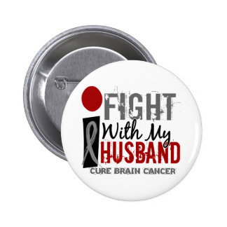 I Fight With My Husband Brain Cancer Pinback Button