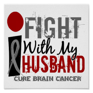 I Fight With My Husband Brain Cancer Poster