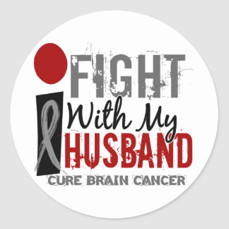 I Fight With My Husband Brain Cancer Round Stickers