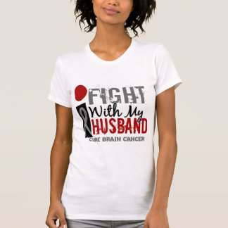 I Fight With My Husband Brain Cancer T-Shirt