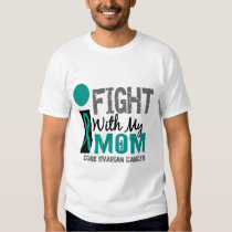 I Fight With My Mom Ovarian Cancer T-Shirt