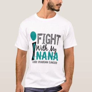 I Fight With My Nana Ovarian Cancer T-Shirt
