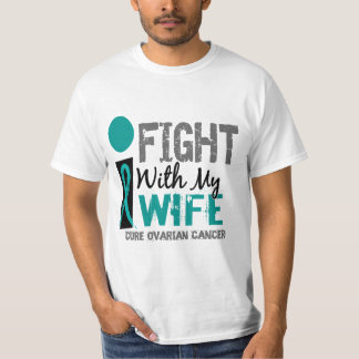 I Fight With My Wife Ovarian Cancer T-Shirt