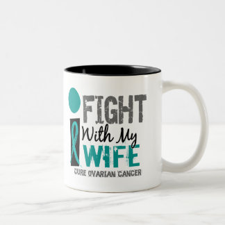 I Fight With My Wife Ovarian Cancer Two-Tone Coffee Mug
