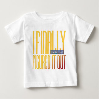 i finally figured it out... baby T-Shirt