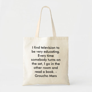 I find television to be very educating. tote bag