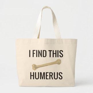 I Find This Humerus Large Tote Bag
