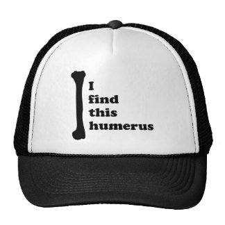I Find This Humerus Trucker Hat