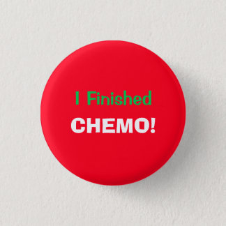 I Finished Chemo! Hooray! 4Lucas Button